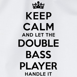 keep calm let the double bass player han - Drawstring Bag