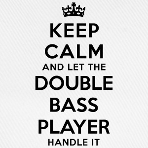 keep calm let the double bass player han - Baseball Cap