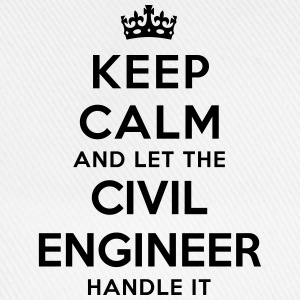 keep calm let the civil engineer handle  - Baseball Cap