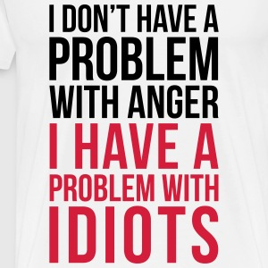 Problem With Idiots Funny Quote Sweatshirts - Herre premium T-shirt