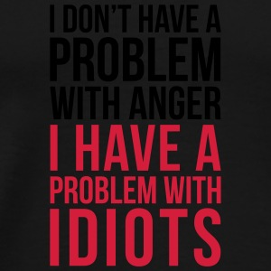 Problem With Idiots Funny Quote Bags & Backpacks - Men's Premium T-Shirt