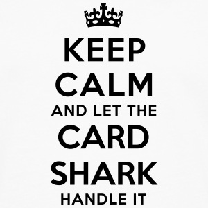 keep calm let the card shark handle it - T-shirt manches longues Premium Homme