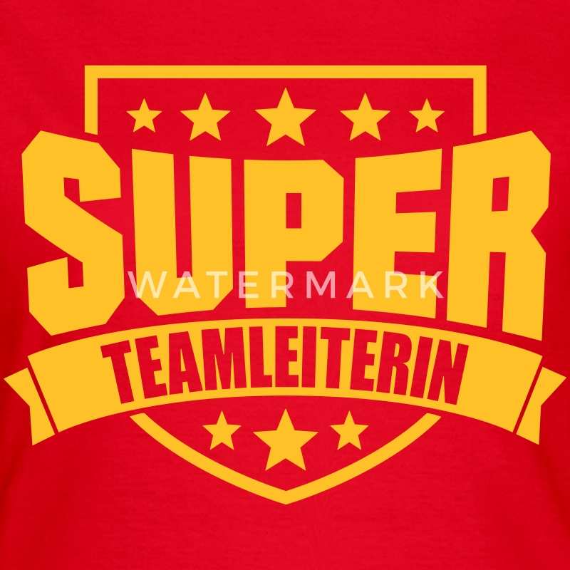 Super Teamleiterin T-Shirts - Frauen T-Shirt