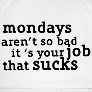 Mondays are not so bad ... T-Shirts - Baseballkappe