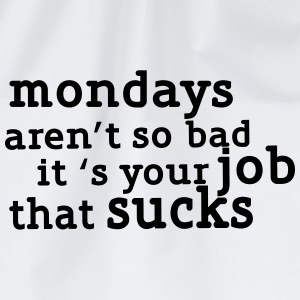 Mondays are not so bad ... T-shirts - Sportstaske
