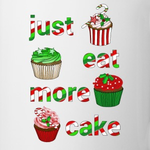 Just eat more Christmas cake - Mug