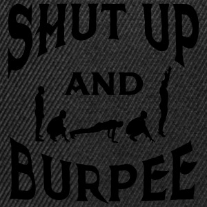 Shut Up And Burpee Tee shirts - Casquette snapback