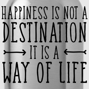 Happiness Is Not  A Destination... Tee shirts - Gourde