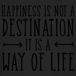 Happiness Is Not  A Destination... T-shirts - Mannen Premium shirt met lange mouwen