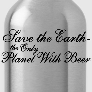 Save the Earth -the Only Planet With Beer - Trinkflasche