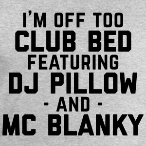 Club Bed Funny Quote T-shirts - Herresweatshirt fra Stanley og Stella
