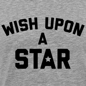 Wish Upon Star Quote Tops - Men's Premium T-Shirt