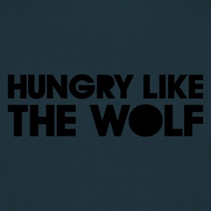 HUNGRY LIKE THE WOLF - Männer T-Shirt