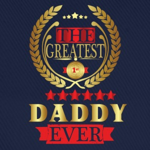 THE GREATEST DADDY EVER T-Shirts - Baseball Cap