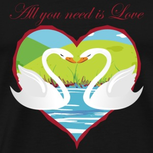 all_you_need_is_love Schwäne Tassen & Zubehör - Männer Premium T-Shirt