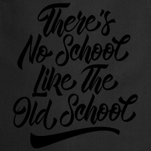 There's No School Like The Old School Tee shirts - Tablier de cuisine