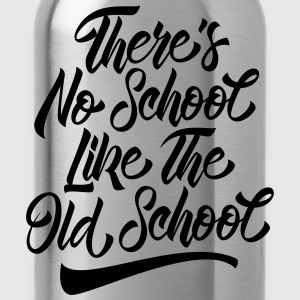 There's No School Like The Old School T-shirts - Drikkeflaske