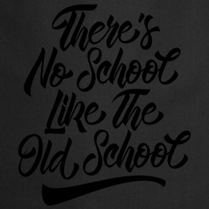 There's No School Like The Old School T-shirts - Forklæde