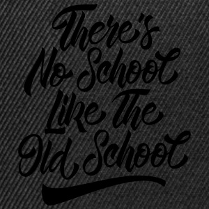 There's No School Like The Old School T-shirts - Snapback Cap