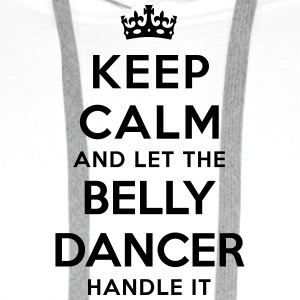 keep calm and let the belly dancer handl - Men's Premium Hoodie