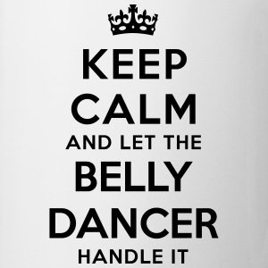 keep calm and let the belly dancer handl - Mug