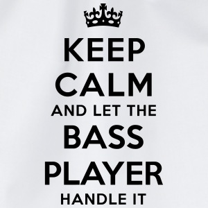 keep calm and let the bass player handle - Drawstring Bag