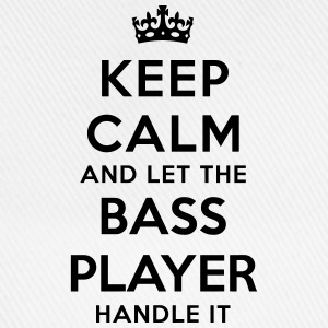 keep calm and let the bass player handle - Baseball Cap