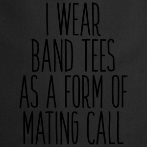 I don't wear band tees as a form of mating call T-skjorter - Kokkeforkle