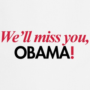 We'll miss you, Obama T-shirts - Keukenschort
