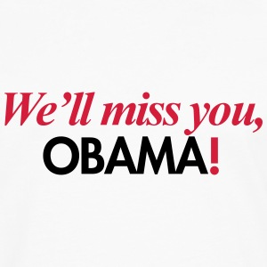 We'll miss you, Obama T-Shirts - Men's Premium Longsleeve Shirt