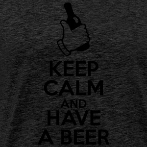 Keep Calm and Have a Beer - Männer Premium T-Shirt