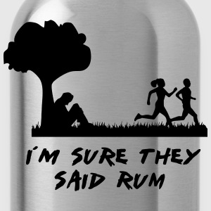 i´m sure they said rum T-Shirts - Trinkflasche