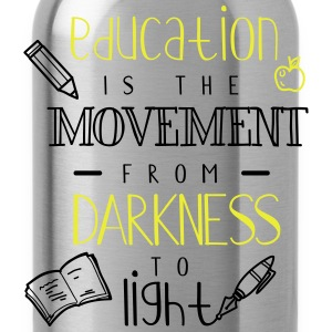 Education is the movement from darkness to light - Trinkflasche