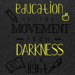 Education is the movement from darkness to light - Snapback Cap