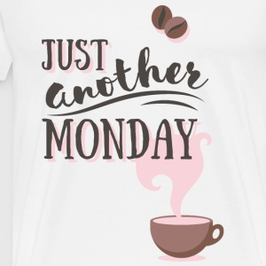 Just another MONDAY Kaffee Montag Typografie Tops - Men's Premium T-Shirt