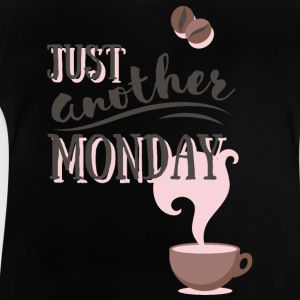 Just another MONDAY Kaffee Montag Typografie T-shirts - Baby-T-shirt