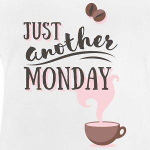 Just another MONDAY Kaffee Montag Typografie Shirts - Baby T-Shirt