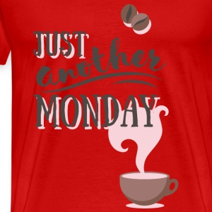 Just another MONDAY Kaffee Montag Typografie Langarmshirts - Männer Premium T-Shirt
