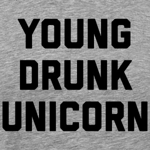 Young Drunk Unicorn Funny Quote Sports wear - Men's Premium T-Shirt