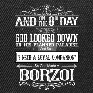 And On The 8th Day God Look Down God Made A Borzoi T-Shirts - Snapback Cap