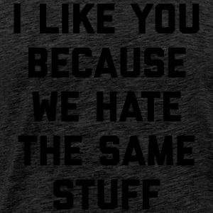 Hate Same Stuff Funny Quote Sweaters - Mannen Premium T-shirt
