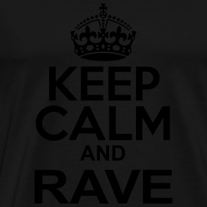 Keep Calm and Rave Sportbekleidung - Männer Premium T-Shirt