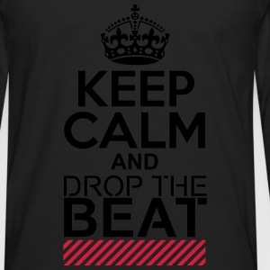 Keep Calm and drop beat / Electronic Music DJ Rave T-Shirts - Männer Premium Langarmshirt