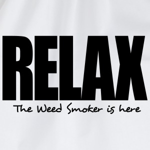 relax the weed smoker is here - Drawstring Bag