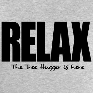 relax the tree hugger is here - Men's Sweatshirt by Stanley & Stella