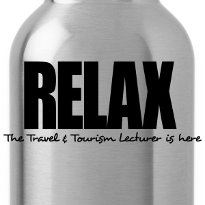 relax the travel  tourism lecturer is he - Water Bottle