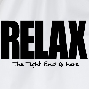 relax the tight end is here - Drawstring Bag