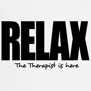 relax the therapist is here - Cooking Apron