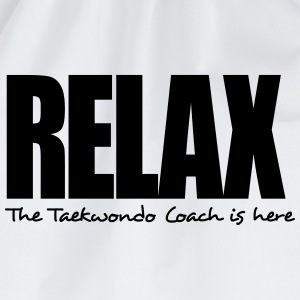 relax the taekwondo coach is here - Drawstring Bag