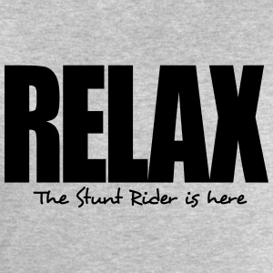 relax the stunt rider is here - Men's Sweatshirt by Stanley & Stella